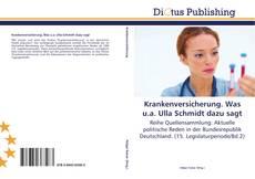 Bookcover of Krankenversicherung. Was u.a. Ulla Schmidt dazu sagt