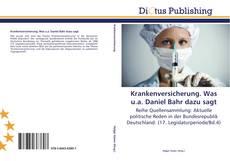 Bookcover of Krankenversicherung. Was u.a. Daniel Bahr dazu sagt