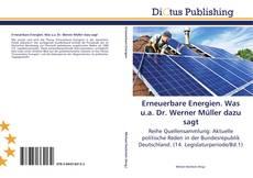Bookcover of Erneuerbare Energien. Was u.a. Dr. Werner Müller dazu sagt