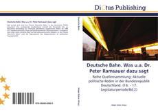 Bookcover of Deutsche Bahn. Was u.a. Dr. Peter Ramsauer dazu sagt