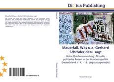 Buchcover von Mauerfall. Was u.a. Gerhard Schröder dazu sagt