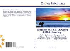 Buchcover von Weltbank. Was u.a. Dr. Georg Nüßlein dazu sagt