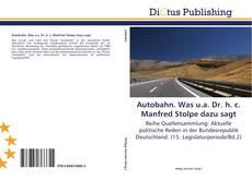 Buchcover von Autobahn. Was u.a. Dr. h. c. Manfred Stolpe dazu sagt