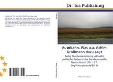 Bookcover of Autobahn. Was u.a. Achim Großmann dazu sagt