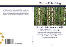 Bookcover of Exportpolitik. Was u.a. Rolf Schwanitz dazu sagt
