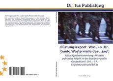 Bookcover of Rüstungsexport. Was u.a. Dr. Guido Westerwelle dazu sagt