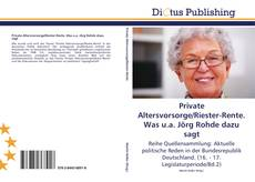 Bookcover of Private Altersvorsorge/Riester-Rente. Was u.a. Jörg Rohde dazu sagt