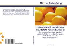 Bookcover of Lebensmittelsicherheit. Was u.a. Renate Künast dazu sagt