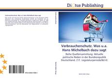 Bookcover of Verbraucherschutz. Was u.a. Hans Michelbach dazu sagt