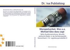 Bookcover of Monopolverbot. Was u.a. Michael Glos dazu sagt