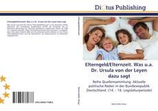 Couverture de Elterngeld/Elternzeit. Was u.a. Dr. Ursula von der Leyen dazu sagt