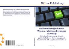 Buchcover von Welthandelsorganisation. Was u.a. Matthias Berninger dazu sagt