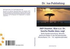 AKP-Staaten. Was u.a. Dr. Sascha Raabe dazu sagt的封面