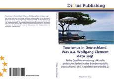 Buchcover von Tourismus in Deutschland. Was u.a. Wolfgang Clement dazu sagt