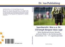 Couverture de Sportbericht. Was u.a. Dr. Christoph Bergner dazu sagt
