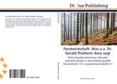 Couverture de Forstwirtschaft. Was u.a. Dr. Gerald Thalheim dazu sagt