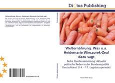 Couverture de Welternährung. Was u.a. Heidemarie Wieczorek-Zeul dazu sagt
