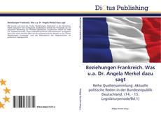 Bookcover of Beziehungen Frankreich. Was u.a. Dr. Angela Merkel dazu sagt
