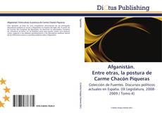 Buchcover von Afganistán. Entre otras, la postura de Carme Chacón Piqueras