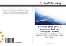 Buchcover von Batasuna. Entre otras, la postura de José Luis Rodríguez Zapatero