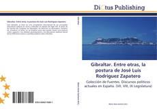 Buchcover von Gibraltar. Entre otras, la postura de José Luis Rodríguez Zapatero