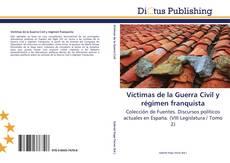 Víctimas de la Guerra Civil y régimen franquista kitap kapağı