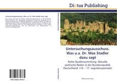 Untersuchungsausschuss. Was u.a. Dr. Max Stadler dazu sagt kitap kapağı