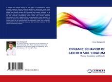 Bookcover of DYNAMIC BEHAVIOR OF LAYERED SOIL STRATUM