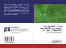 The Impacts of Water Scarcity on the Prospects for Poverty Alleviation的封面