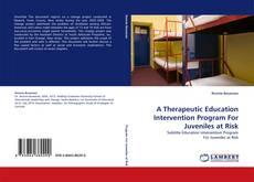 Couverture de A Therapeutic Education Intervention Program For Juveniles at Risk
