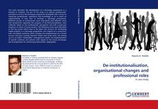 Bookcover of De-institutionalisation, organisational changes and professional roles