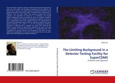 Bookcover of The Limiting Background in a Detector Testing Facility for SuperCDMS