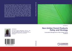 Bookcover of Non-timber Forest Products Policy and Strategy