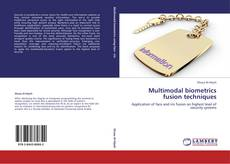 Bookcover of Multimodal biometrics fusion techniques