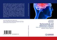 Nutraceuticals and Alzheimer's disease kitap kapağı