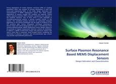 Couverture de Surface Plasmon Resonance Based MEMS Displacement Sensors
