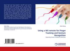 Capa do livro de Using a Wii remote for Finger Tracking and Gesture Recognition
