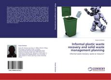 Capa do livro de Informal plastic waste recovery and solid waste management planning