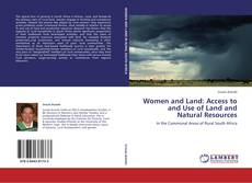 WOMEN AND LAND: ACCESS TO AND USE OF LAND AND NATURAL RESOURCES的封面