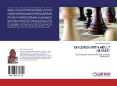 Bookcover of CHILDREN WITH ADULT HEARTS?