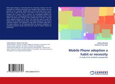 Bookcover of Mobile Phone adoption a habit or necessity