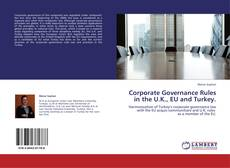 Bookcover of Corporate Governance Rules in the U.K., EU and Turkey.