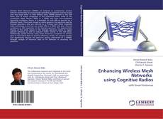 Couverture de Enhancing Wireless Mesh Networks using Cognitive Radios