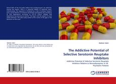 Couverture de The Addictive Potential of Selective Serotonin Reuptake Inhibitors