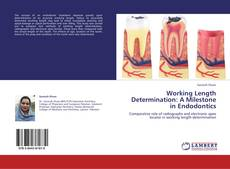 Bookcover of Working Length Determination: A Milestone in Endodontics