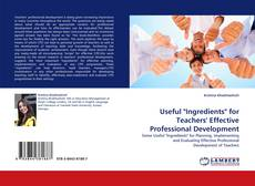 "Couverture de Useful ""Ingredients"" for Teachers' Effective Professional Development"