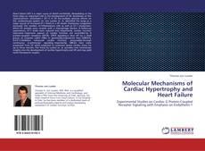 Bookcover of Molecular Mechanisms of Cardiac Hypertrophy and Heart Failure