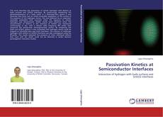 Copertina di Passivation Kinetics at Semiconductor Interfaces