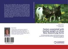 Bookcover of Factors associated with market weight on three New Zealand pig farms
