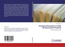 Bookcover of Primary Education In  Hills Of Arunachal Pradesh